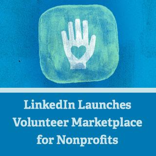LinkedIn Launches Volunteer Marketplace for Nonprofits via @nonprofitorgs