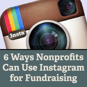 6 Way Nonprofits Can Use Instagram for Fundraising