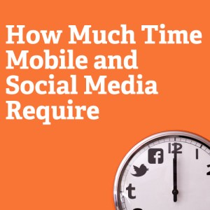 how much time mobile and social media require square