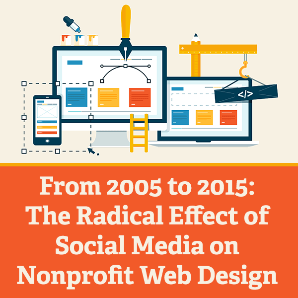 From 2005 to 2015: The Radical Effect of Social Media on Nonprofit Web Design