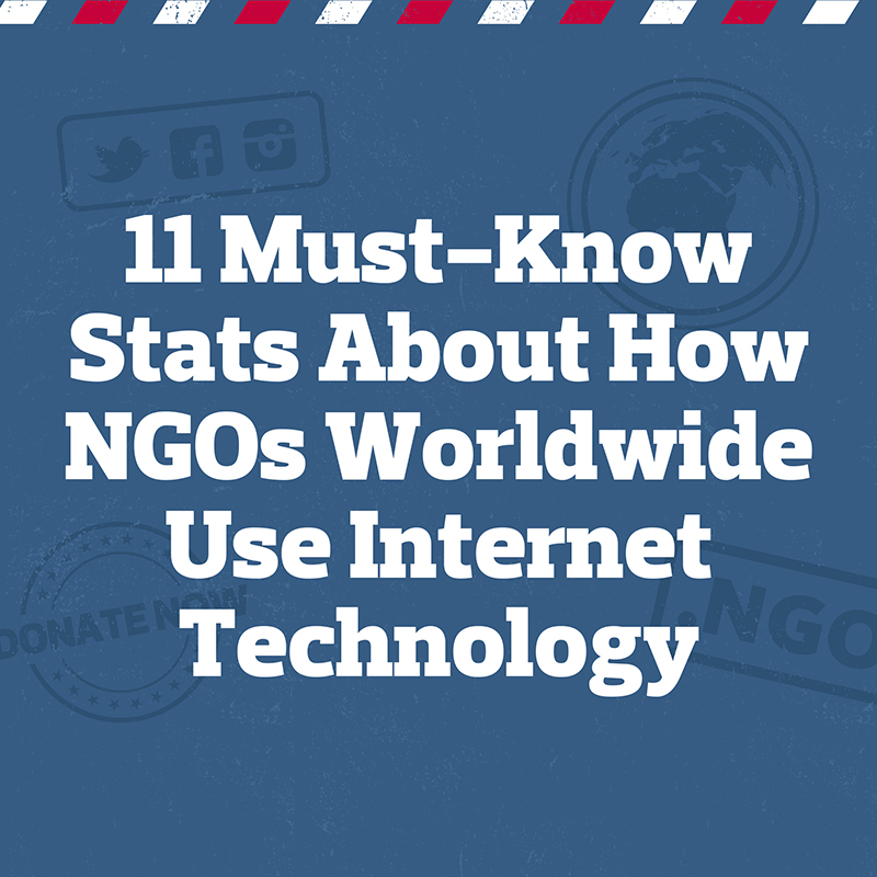 11 Must-Know Stats About How NGOs Worldwide Use Internet Technology