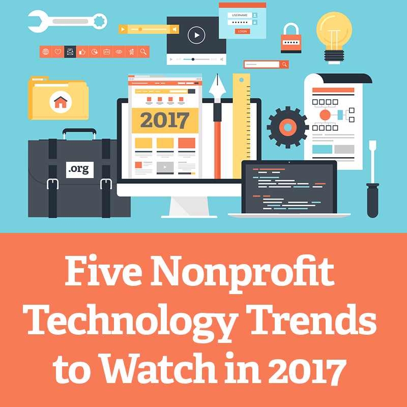 5 Nonprofit Technology Trends to Watch in 2017