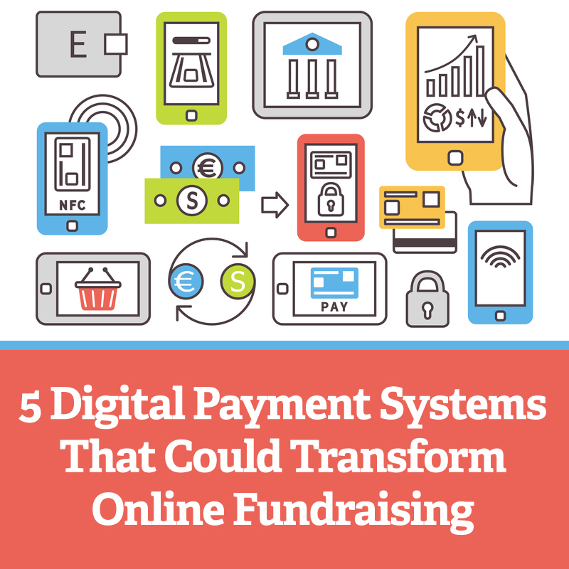 5 Digital Payment Systems That Could Transform Online Fundraising