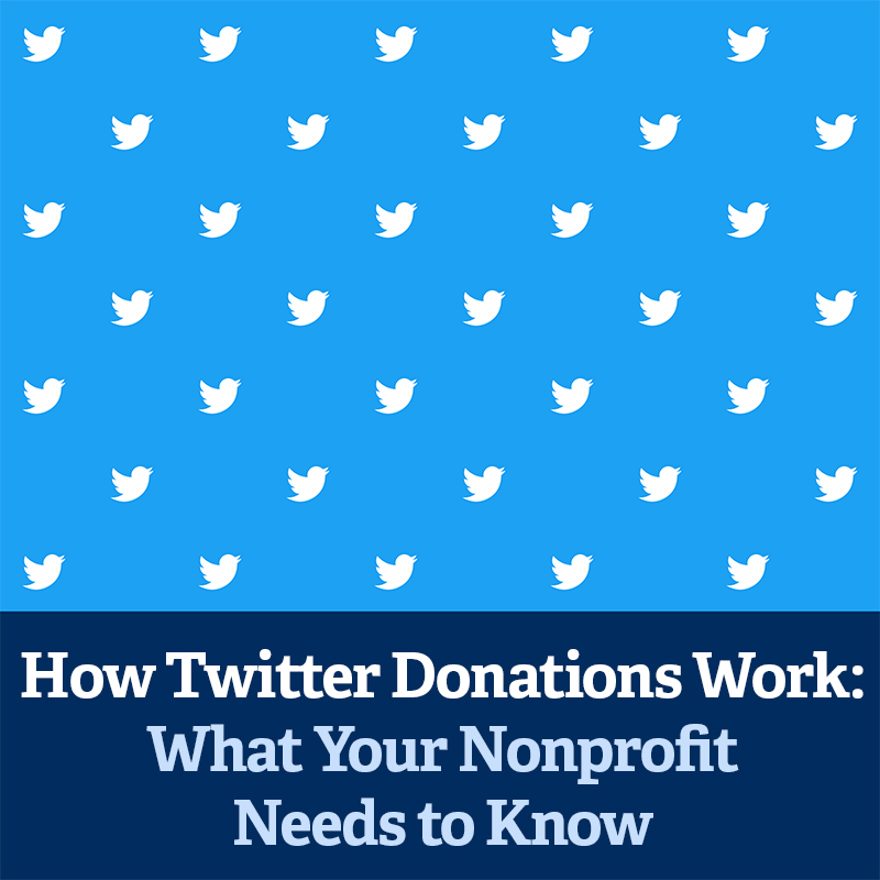 How Twitter Donations Work: What Your Nonprofit Needs to Know