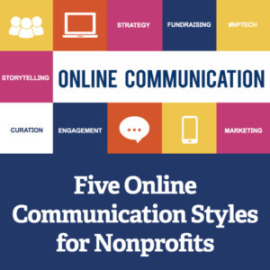 5 Online Communication Styles for Nonprofits