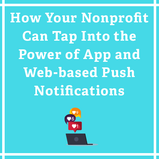 How Your Nonprofit Can Tap Into the Power of App and Web