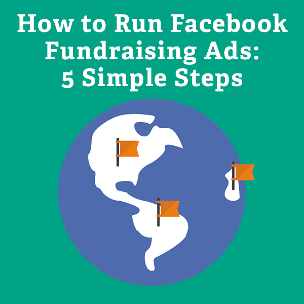 How to Run Facebook Fundraising Ads: 5 Simple Steps