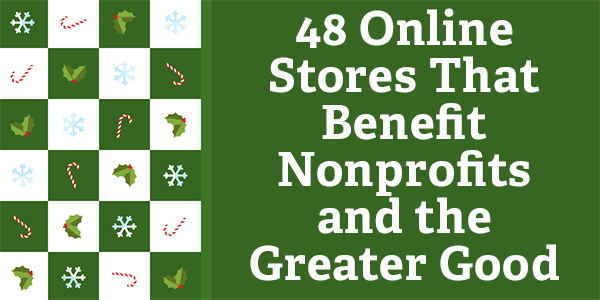 48 Online Stores That Benefit Nonprofits and the Greater Good