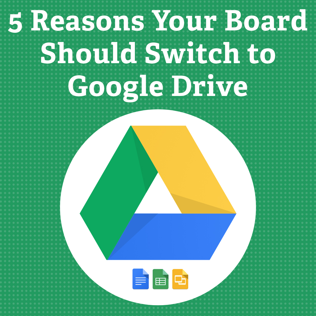 5 Reasons Your Board Should Switch to Google Drive