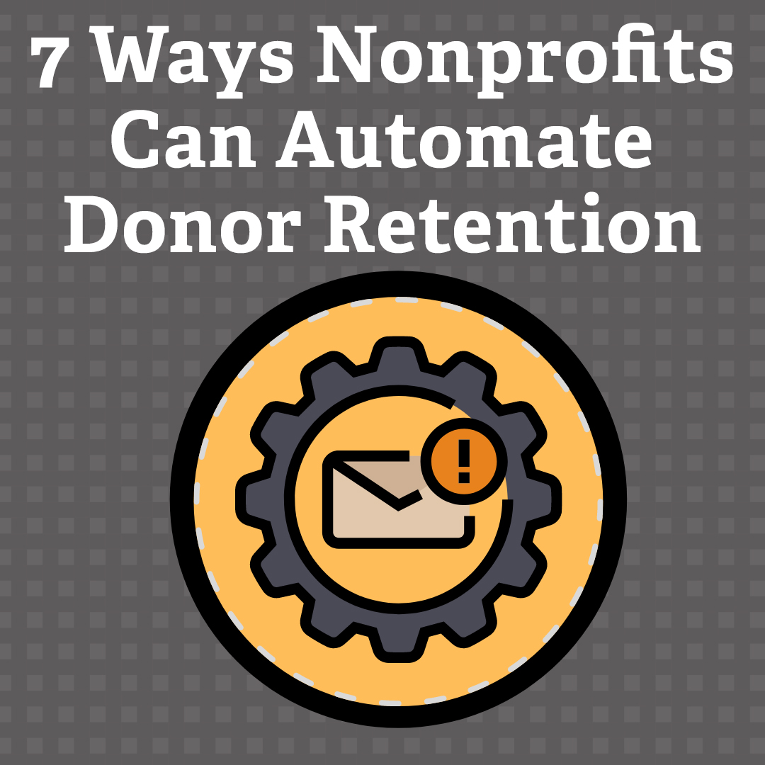 7 Ways Nonprofits Can Automate Donor Retention