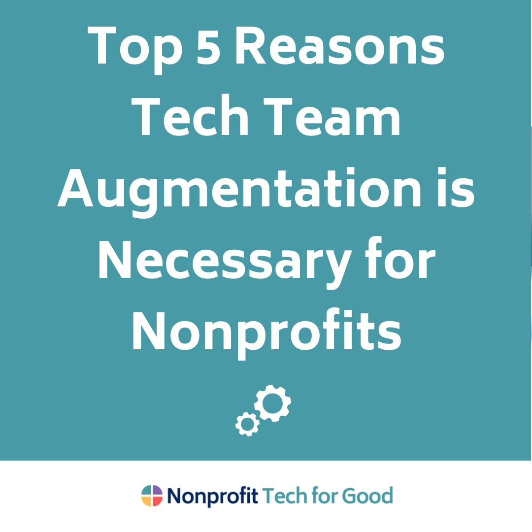 Top 5 Reasons Tech Team Augmentation is Necessary for Nonprofits