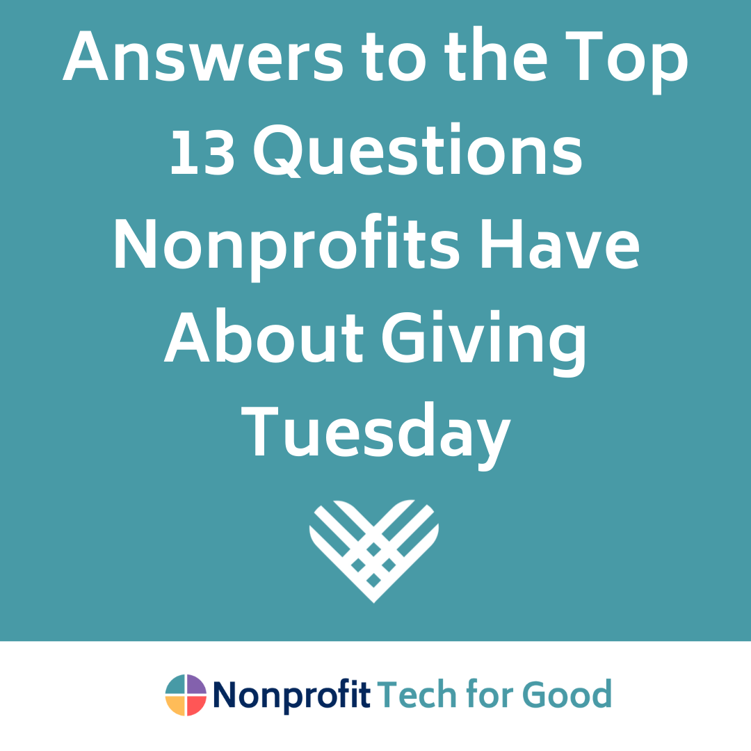 Answers to the Top 13 Questions Nonprofits Have About Giving Tuesday