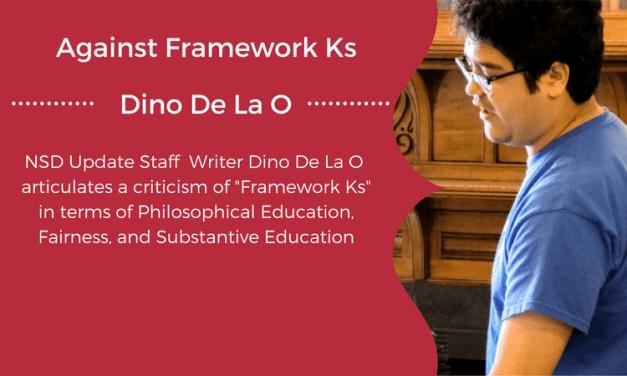 Against Framework Ks by Dino De La O