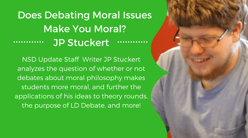 Does Debating Moral Issues Make You Moral? by JP Stuckert