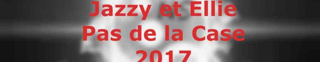 Jazzy et Ellie – Pas de la case – 2017