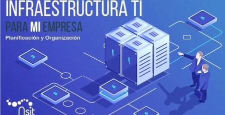 Infraestructura Ti para mi empresa en Nsit