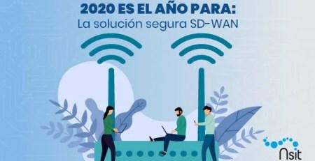 2020 es el año para la solución segura SD WAN - Nsit