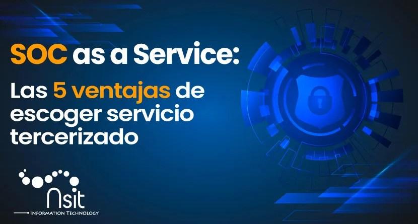 5 ventajas de soc as a service nsit