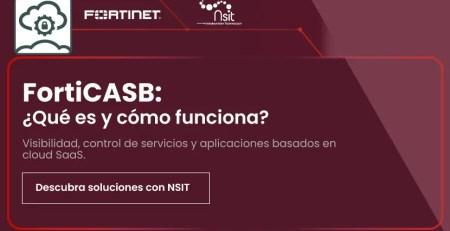 FortiCASB - Qué es y cómo funciona nsit