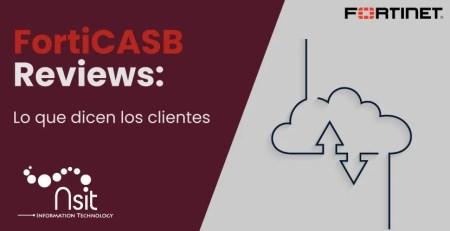 FortiCasb Reviews lo que dicen los clientes nsit