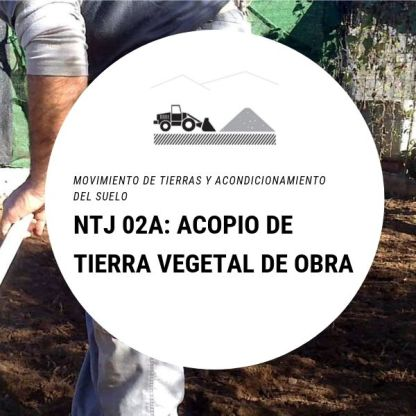 NTJ 02A Acopio de tierra vegetal de obra