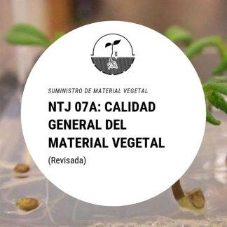 NTJ 07A Calidad general del material vegetal (2a. ed. revisada)