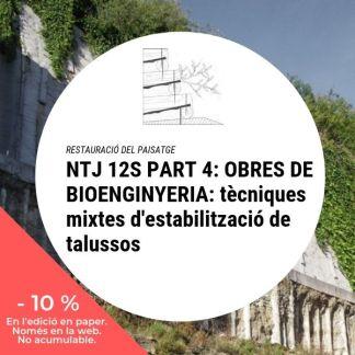 NTJ 12S Part 4 OBRES DE BIOENGINYERIA tècniques mixtes d'estabilització de talussos_10