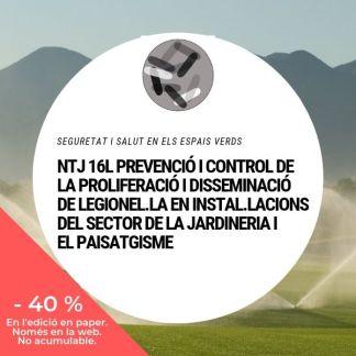 NTJ 16L PREVENCIÓ I CONTROL DE LA PROLIFERACIÓ I DISSEMINACIÓ DE LEGIONEL.LA_10