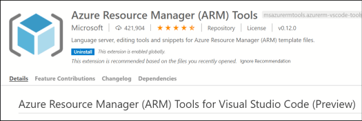 Azure Resource Manager (ARM) Tools  msazurermtools.azurerm-vscode-too  Microsoft I 421,904 | I Repository License  I vo.12.o  Language server, editing tools and snippets for Azure Resource Manager (ARM) template files.  rhÉ extension is enabled globally.  uninstall  This extension is recommended based on the files you recently opened. Ignore Recommendation  Details Feature Contributions Changelog Dependencies  Azure Resource Manager (ARM) Tools for Visual Studio Code (Preview)