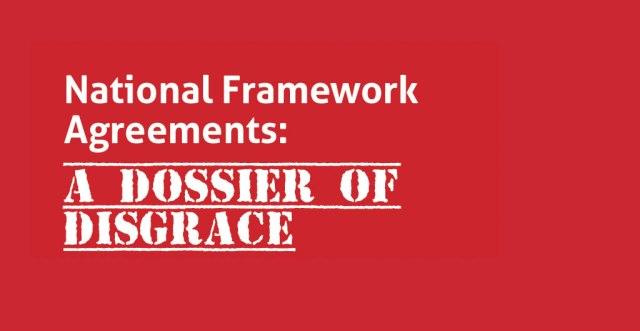 national framework agreements dossier of disgrace