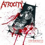 Atrocity - Contaminated