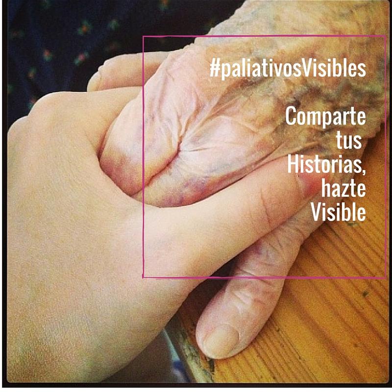#paliativosVisibles Comparte tus historias, hazte visible (6)
