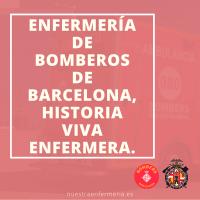 Enfermería de Bomberos de Barcelona, Historia Viva Enfermera.