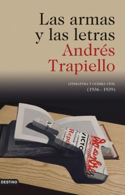 Las armas y las letras. Andrés Trapiello. Destino, 2010. 660 págs. 23'65 €