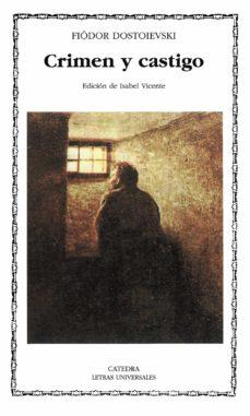 Crimen y castigo. Feodor Dostoievski. Cátedra. 704 págs.