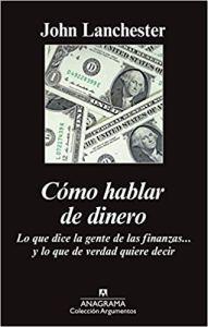 """John Lanchester: """"Cómo hablar de dinero"""""""