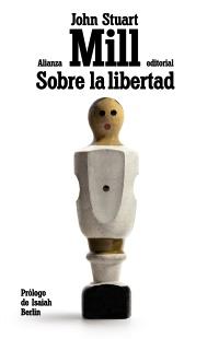 """John Stuart Mill: """"Sobre la libertad"""". Alianza editorial"""