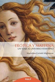 Erótica y materna-Mariolina Ceriotti Migliarese