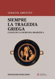 Siempre la tragedia griega (Ediciones Complutense), 392 págs.