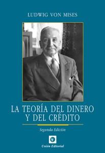 """Ludwig Von Mises: """"La teoría del dinero y del crédito"""", Madrid, 2012"""