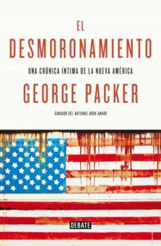 El desmoronamiento, de George Packer. Traductor: Miguel Marqués Muñoz. Debate, 2015, 528 págs. 24,90 euros (papel). 8,50 euros (digital)