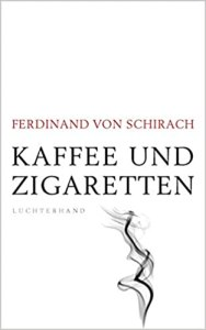 Kaffee und Zigaretten (Café y cigarrillos), de Ferdinand Von Schirach