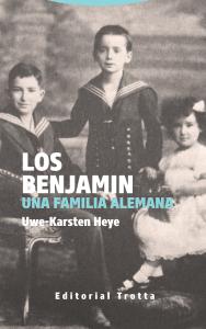 """""""Los Benjamin. Una familia alemana"""". Uwe-Karsten Heyer. Traducción: Jordi Maiso. Editorial Trotta, 2020. 25 euros (papel), 15,99 (digital)."""