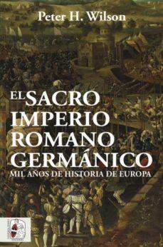 """""""El Sacro Imperio Romano Germánico"""". Peter H. Wilson. Desperta Ferro, Madrid, 2020. 834 págs. Traducción: Javier Romero Muñoz, 37'9 € (papel) / 12'3 € (digital)"""