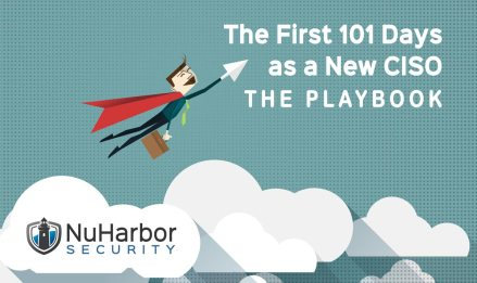 The First 101 Days as a new CISO   NuHarbor Security