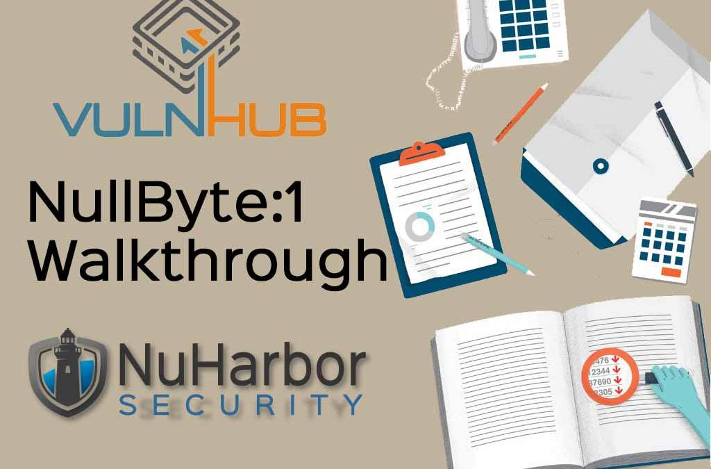 NullByte: 1 [Walkthrough] | NuHarbor Security