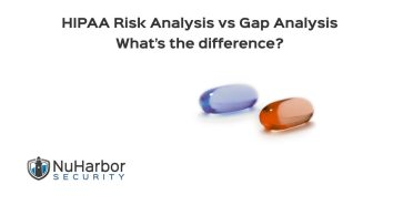 HIPAA Risk Analysis vs HIPAA Gap Analysis –What's the difference? | NuHarbor Security
