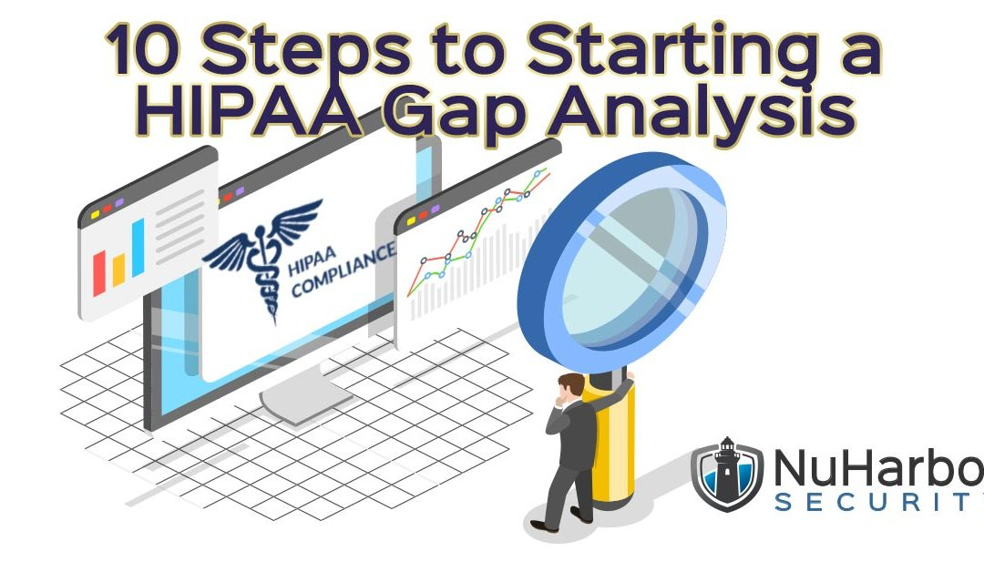 10 Steps to Starting a HIPAA Gap Analysis