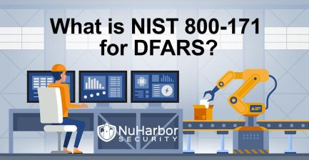 What is NIST 800-171 and DFARS? | NuHarbor Security