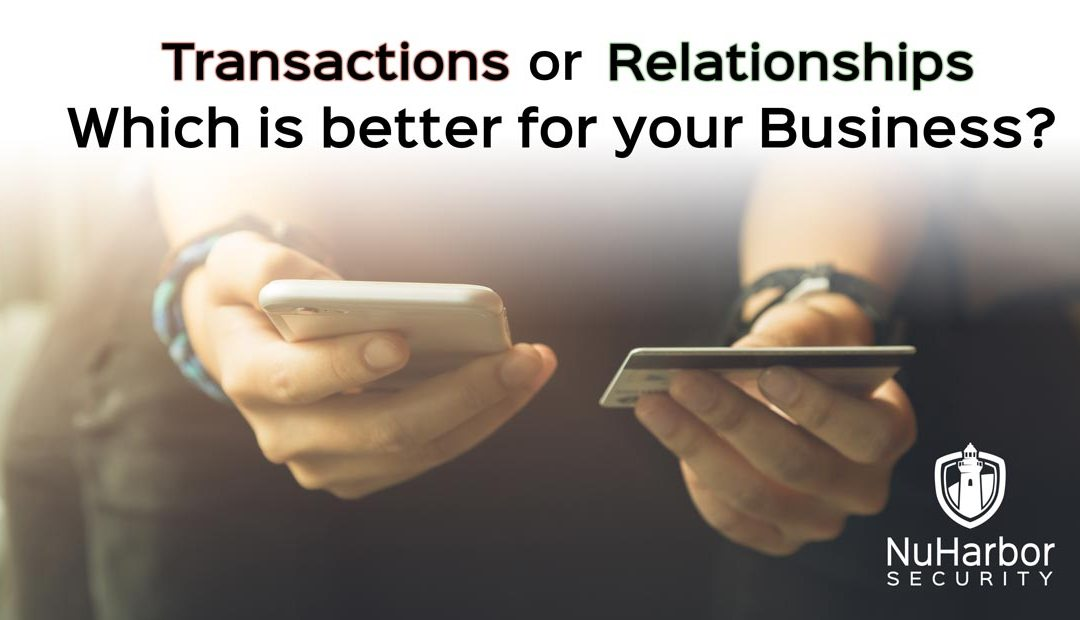 Transactions or Relationships – what is better for your business?